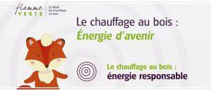 Flamme Verte : «Le chauffage au bois – Énergie d'avenir»