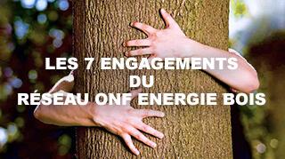 Les 7 engagements du réseau ONF énergie bois